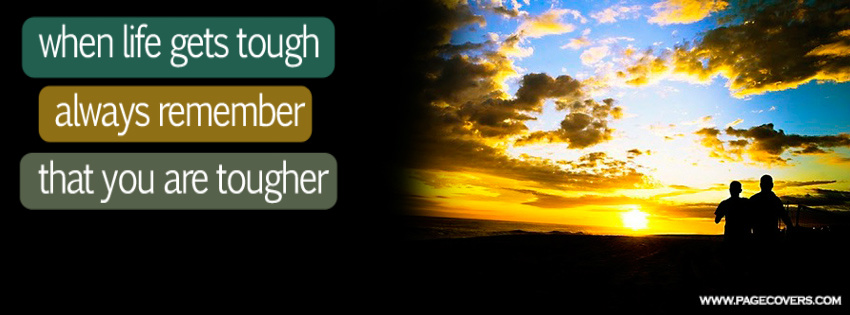 when_life_gets_tough_always_remember_that_you_are_tougher
