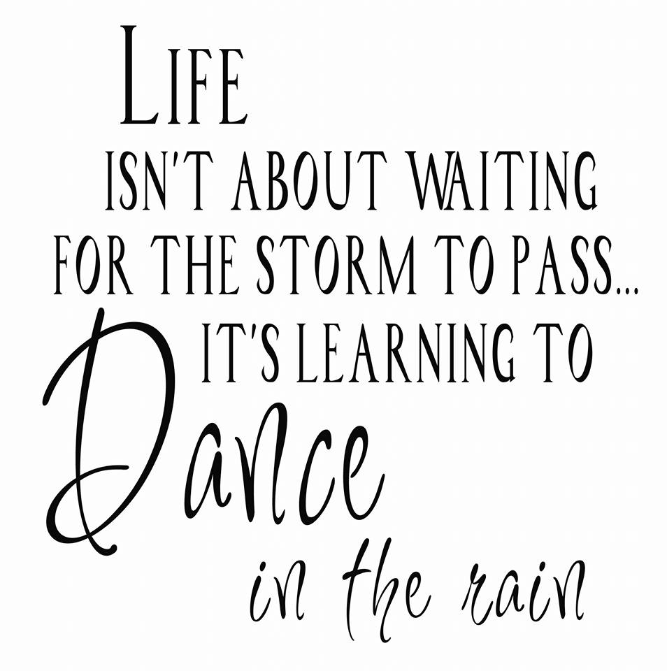 It's learning to dance in the rain